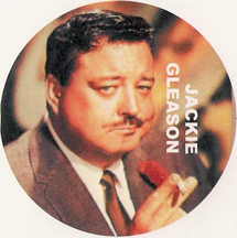 the great one- Jackie Gleason
