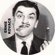 pioneering tv surrealist Ernie Kovacs