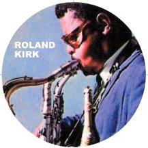 jazz man Roland Kirk