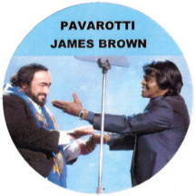 James Brown and Pavarotti