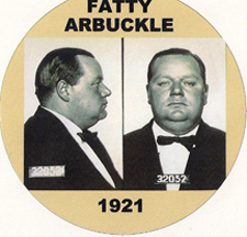 "1921 mugshot of Roscoe ""Fatty"" Arbuckle after the death of some party girl actress in his general vicinity"
