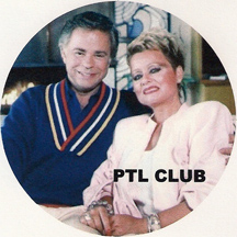 "Jim and Tammy Faye Bakker PTL ""Praise The Lord"" Club"