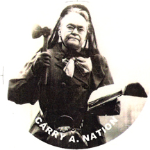 Carry A. Nation, Carrie Nation, prohibitionist